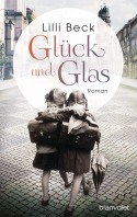 Glueck und Glas von Lilli Beck